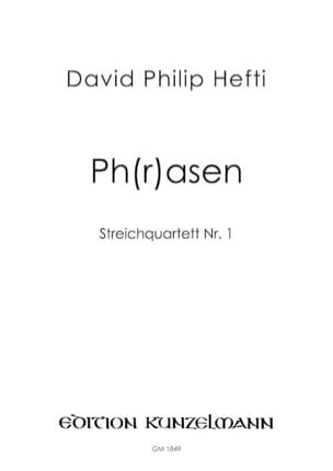 David Philip Hefti - Ph(R)asen - Streichquartett Nr.1 - Partition - di-arezzo.fr