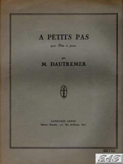 Marcel Dautremer - A petits pas - Partition - di-arezzo.fr