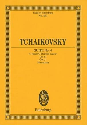 Piotr Illitch Tchaïkovski - Suite N° 4 Mozartiana G-Dur, Opus 61 - Partition - di-arezzo.fr