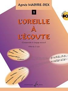 Agnès Mabire-Bex - L' Oreille A L'écoute Volume 1 - CD Inclus - Partition - di-arezzo.fr