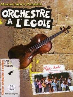 Marie-Laure Paradis - Orchestre à L'école Cahier 1 - Elève violon - Partition - di-arezzo.fr