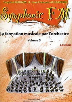 DRUMM Siegfried / ALEXANDRE Jean François - Symphonic FM Volume 3 - the Woods - Sheet Music - di-arezzo.co.uk