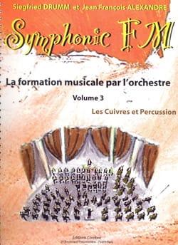 DRUMM Siegfried / ALEXANDRE Jean François - Symphonic FM Volume 3 - les Cuivres et Percussions - Partition - di-arezzo.fr