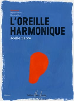 Joelle Zarco - L' Oreille Harmonique Volume 1 - Partition - di-arezzo.fr