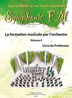 DRUMM Siegfried / ALEXANDRE Jean François - Symphonic FM Volume 4 - Livre du Professeur - Partition - di-arezzo.fr