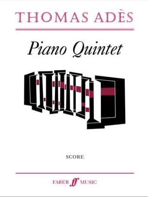 Thomas Ades - Piano Quintet - Partition - di-arezzo.fr