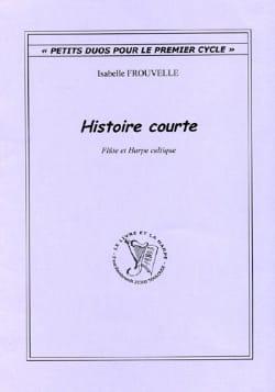 Isabelle Frouvelle - Histoire Courte - Partition - di-arezzo.fr