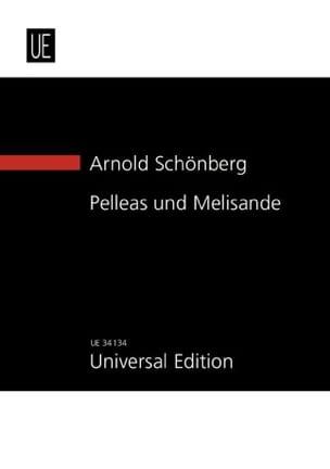 Arnold Schoenberg - Pelleas et Mélisande Op. 5 1902-1903 - Partition - di-arezzo.fr