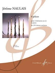 6 Pièces Pour 2 Clarinettes Sib et Piano Jérôme Naulais laflutedepan