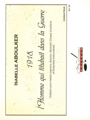 Isabelle Aboulker - 1918, un homme qui titubait à la guerre - Conducteur - Partition - di-arezzo.fr