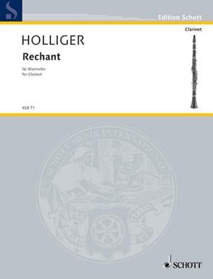 Rechant - Heinz Holliger - Partition - Clarinette - laflutedepan.com