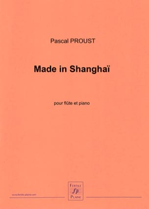 Made In Shangaï - Pascal Proust - Partition - laflutedepan.com