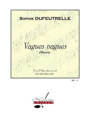 Sophie Dufeutrelle - Waves Waves - Alto Flute in G - Sheet Music - di-arezzo.co.uk