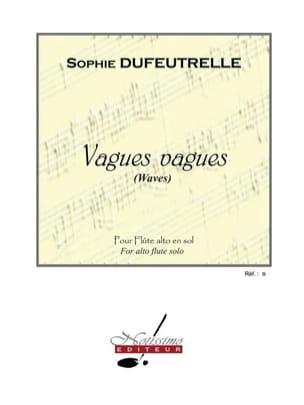 Sophie Dufeutrelle - Vagues Vagues - Flûte alto en sol - Partition - di-arezzo.fr