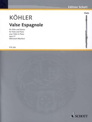Valse Espagnole Opus 57 Ernesto KÖHLER Partition laflutedepan