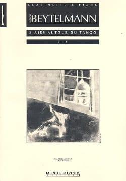 Gustavo Beytelmann - 8 Airs Autour du Tango Volume 4 - Partition - di-arezzo.fr