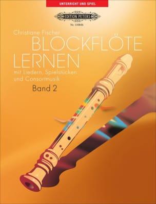 Christiane Fischer - Blockflöte Lernen Vol.2 - Partition - di-arezzo.fr