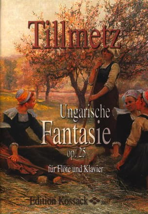 Rudolph Tillmetz - Fantaisie Hongroise Opus 25 - Partition - di-arezzo.fr