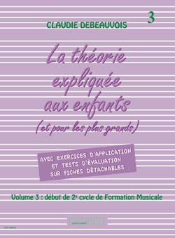 Claudie Debeauvois - Theory Explained to Children - Volume 3 - Sheet Music - di-arezzo.co.uk