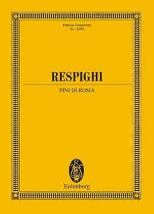 Ottorino Respighi - Pini di Roma - Conducteur - Partition - di-arezzo.fr