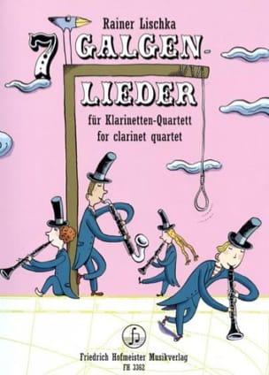 Galgen-Lieder For Clarinet Quartet - Rainer Lischka - laflutedepan.com