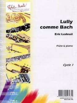 Lully Comme Bach - Eric Ledeuil - Partition - laflutedepan.com