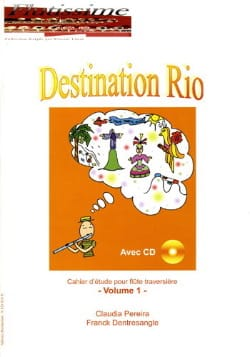 Claudia & Dentresangle Franck Pereira - Destination Rio Volume 1 - Partition - di-arezzo.fr