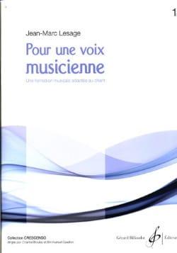 Jean-Marc Lesage - Pour une Voix Musicienne Volume 1 - Partition - di-arezzo.fr