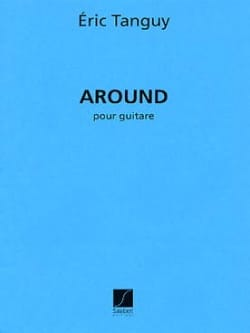 Around - Eric Tanguy - Partition - Guitare - laflutedepan.com