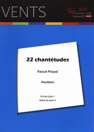 Pascal Proust - 22 Chantetudes - Sheet Music - di-arezzo.com