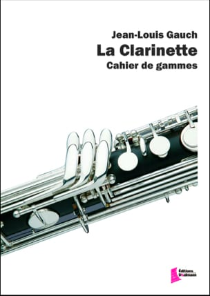 Jean-Louis Gauch - The Clarinet - Workbook - Sheet Music - di-arezzo.com