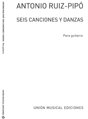 Antonio Ruiz-Pipo - Seis Canciones y Danzas - Sheet Music - di-arezzo.co.uk