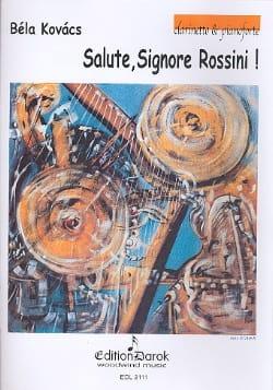 Bela Kovacs - Salute Signore Rossini - Partition - di-arezzo.fr