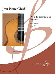 Jean-Pierre Grau - Prélude, Tarentelle et Habanera - Partition - di-arezzo.fr