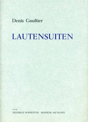 Lautensuiten - Denis Gaultier - Partition - Guitare - laflutedepan.com