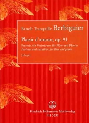 Benoît-Tranquille Berbiguier - Plaisir D'amour Op.91 - Partition - di-arezzo.fr