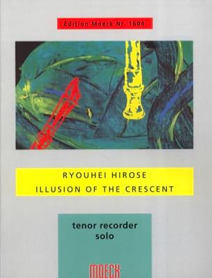 Ryohei Hirose - Illusion Of The Crescent - Partition - di-arezzo.fr