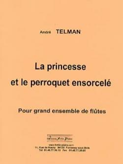André Telman - La Princesse et le Perroquet ensorcelé - Partition - di-arezzo.fr