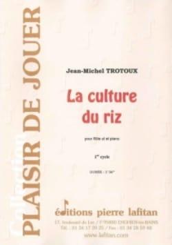 La Culture du Riz Jean-Michel Trotoux Partition laflutedepan