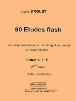 Pascal Proust - 80 Etudes Flash Volume 1B - Partition - di-arezzo.fr