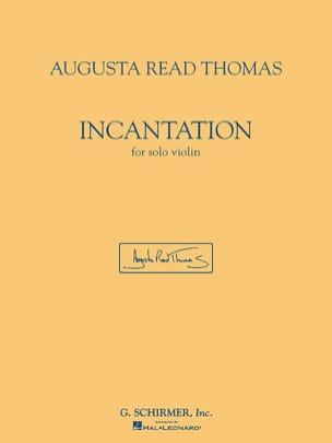 Incantation - Thomas Augusta Read - Partition - laflutedepan.com