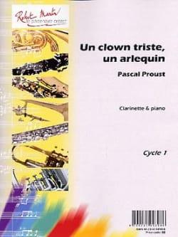 Pascal Proust - Un Clown Triste, un Arlequin - Partition - di-arezzo.fr
