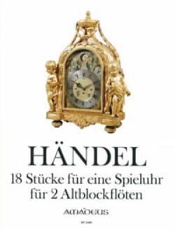 HAENDEL - 18 Stücke Für Eine Spielhur For 2 Altblockflöten - Sheet Music - di-arezzo.com