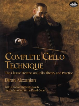 Diran Alexanian - Complete Cello Technique - L'enseignement du Violoncelle - Partition - di-arezzo.fr