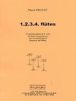 1, 2, 3, 4 Flûtes - Pascal Proust - Partition - laflutedepan.com