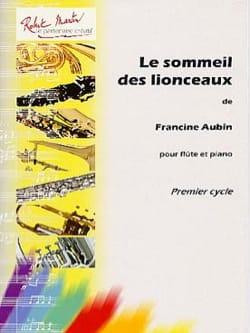 Francine Aubin - Le Sommeil des Lionceaux - Partition - di-arezzo.fr