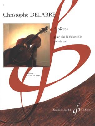 Christophe Delabre - 5 Pièces Pour Trio de Violoncelles - Partition - di-arezzo.fr