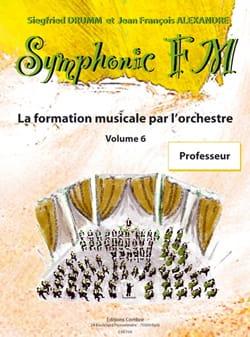 DRUMM Siegfried / ALEXANDRE Jean François - Symphonic FM Volume 6 - Livre de Professeur - Partition - di-arezzo.fr