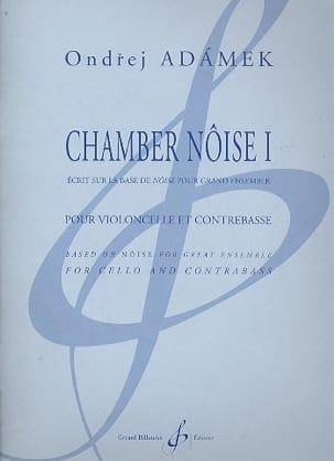 Ondrej Adamek - Chamber Noise 1 - Partition - di-arezzo.fr