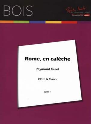 Rome en Calèche - Raymond Guiot - Partition - laflutedepan.com